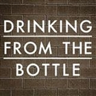 Drinking From the Bottle - Single