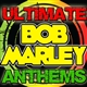 Ultimate Bob Marley Anthems