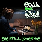 She Still Loves Me &#40;feat. Collie Buddz&#41;