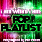 <span>I am What I Am: Pop Playlist</span>