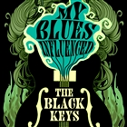 My Blues Influenced the Black Keys