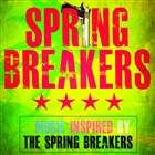 The Spring Breakers - &#40;Music Inspired by the Spring Breakers&#41;