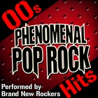 Phenomenal Pop Rock Hits: 00s